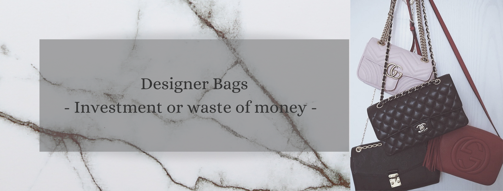 Designer Bags – Investment or Waste of Money?!