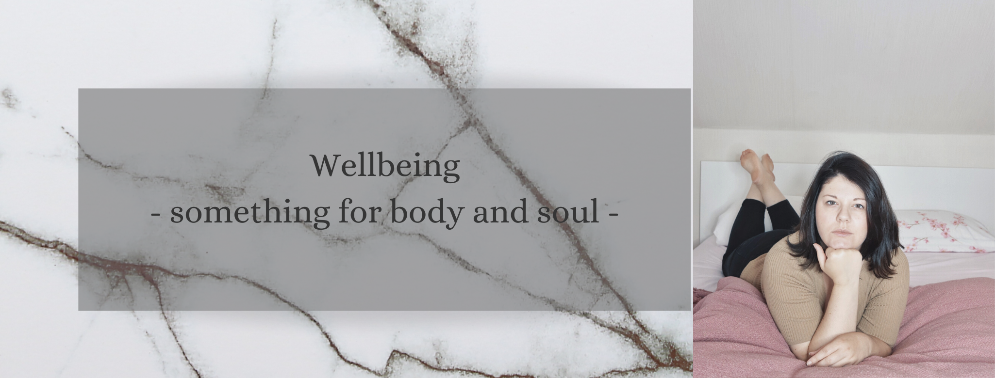 Wellbeing: Something for my soul and body