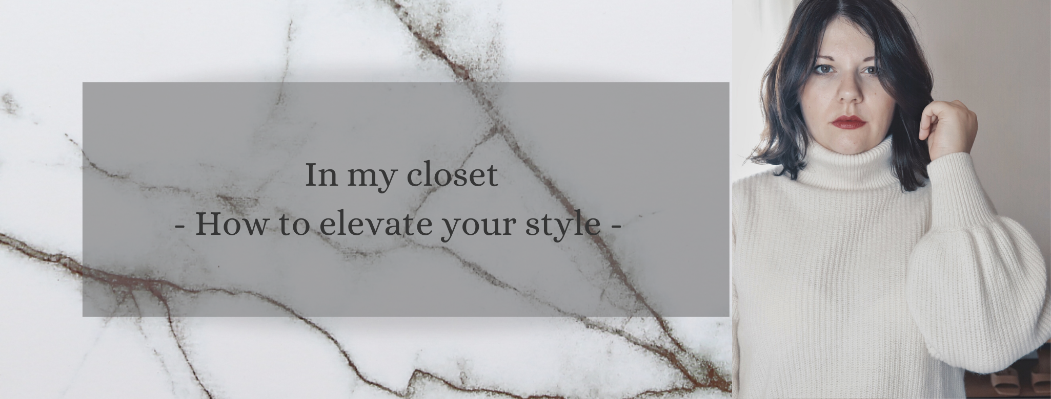 In my Closet: How to elevate your style