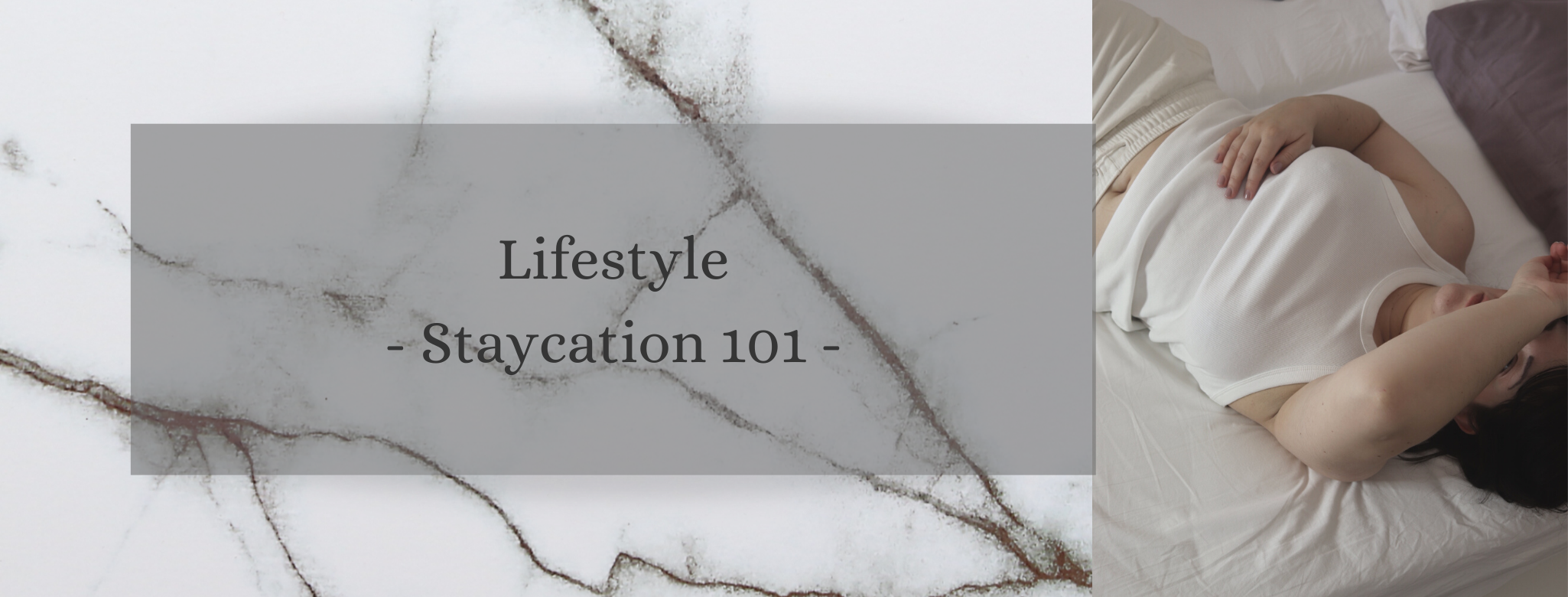Lifestyle: My personal Staycation 101